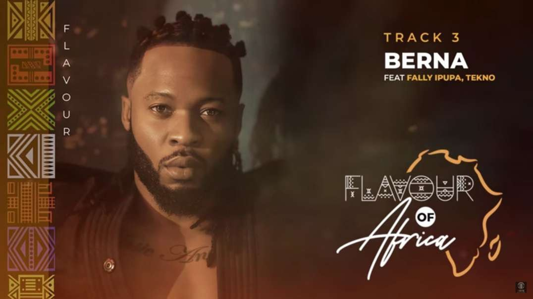 Flavour - Berna feat. Fally Ipupa & Tekno